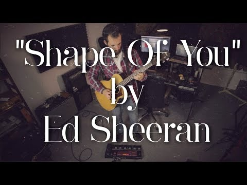 "(Ed Sheeran) ""Shape Of You"" 