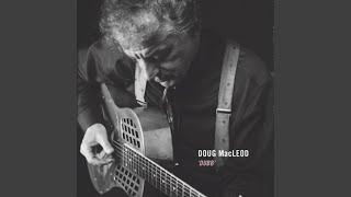 Watch Doug Macleod Dubbs Talkin Politician Blues video