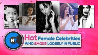 Hot Female Celebrities Who Smoke In Real Life | Hot Celebrities Caught Smoking You Wouldn't Believe