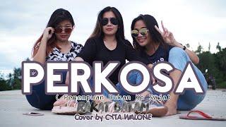 PERKOSA Cover - LAJUKOSA (Laki Juga Bukan Ko Saja) RAKAT BATAM (Cover by CYTA WALONE)