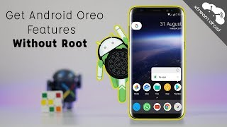 Get Android Oreo Features & Look On Any Android Without Root