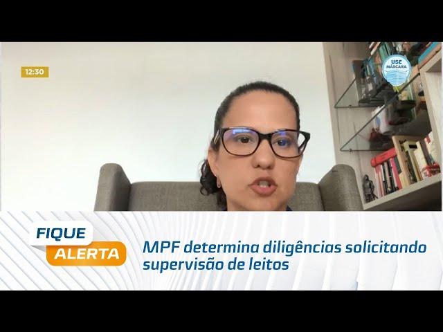 MPF determina diligências solicitando supervisão de leitos para pacientes com Covid-19