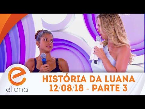 História da bailarina Luana - Parte 3 | Programa Eliana (12/08/18)