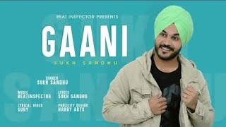 Gaani || Sukh Sandhu | # Whatsapp Status Video || Latest Punjabi Song 2019