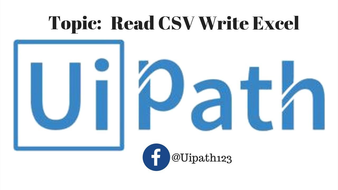 Read csv and write to excel uipath tutorial for beginners