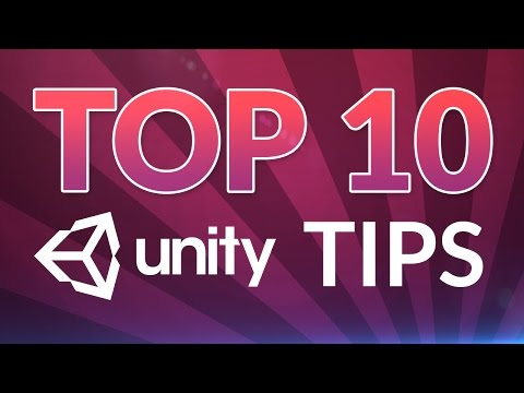 TOP 10 UNITY TIPS - 2017