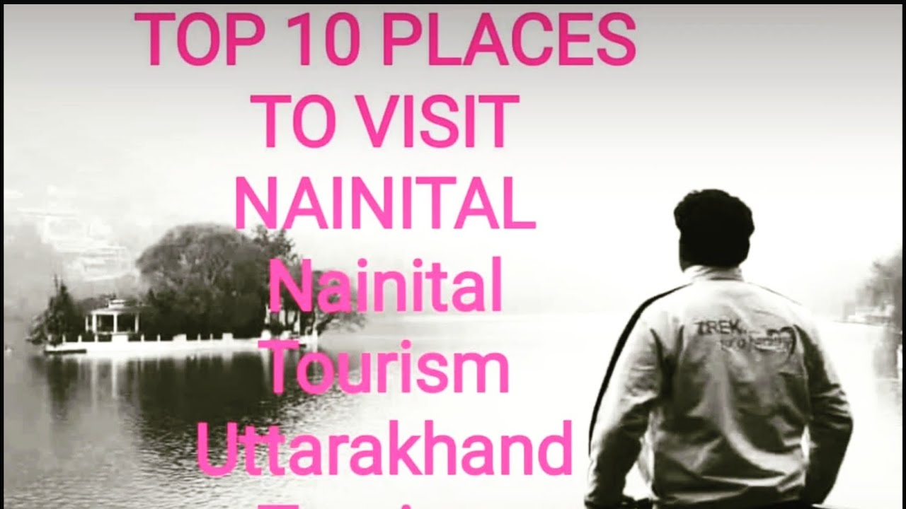 Top Visiting Places in Nainital | Incredible India | Uttarakhand Tourism | Tourism in India