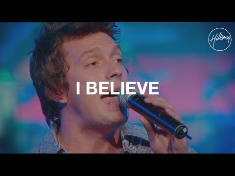 I Believe - Hillsong Worship