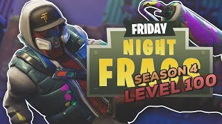 FORTNITE SEASON 4 BATTLE PASS LEVEL 100!! | Friday Night Frags