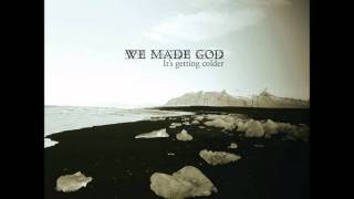 We Made God - The Start is a Finish Line
