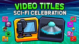 "All ""Sci-Fi Event!"" Video titles REVEAL!"