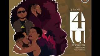 DJ ecool ft davido and Peruzzi- 4u