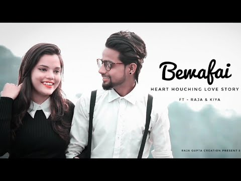 Bewafai Ki Hai    Real Love Story Heart Touching Video    1080p HD    Ft - Raja / Kiya    Raja Gupta