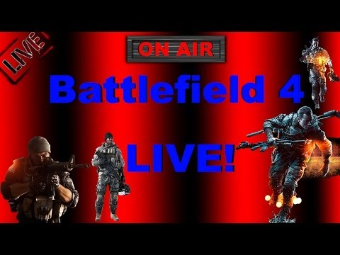 Battle Field 4 High Settings FULLHD Live Stream Part 10