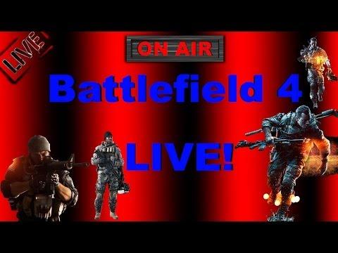 Battle Field 4 High Settings FULLHD Live Stream Part 10