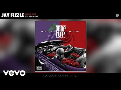 Jay Fizzle - Drop Top (Audio) ft. Key Glock