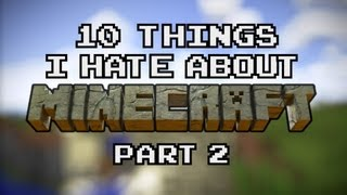 10 Things I Hate About Minecraft - Part 2 (live action)