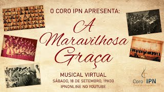 "Musical Virtual ""A Maravilhosa Graça"" - Coro IPN"