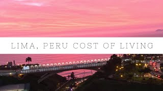 Cost of Living in Lima, Peru | Miraflores Edition