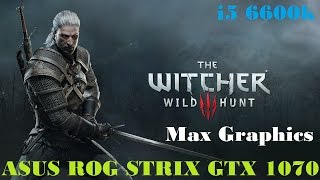 Witcher 3 ASUS ROG STRIX GTX 1070 + i5 6600k Ultra Graphics 1080p | Max Settings