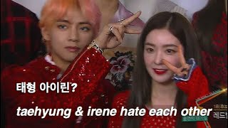 taehyung and irene hate each other