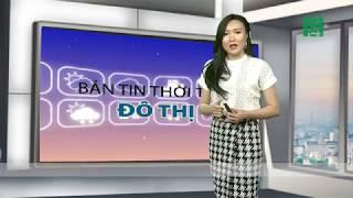 VTC14 | Thời tiết các thành phố lớn 20/06/2018 | Hà Nội, Hải Phòng nắng đến 37-38 độ C