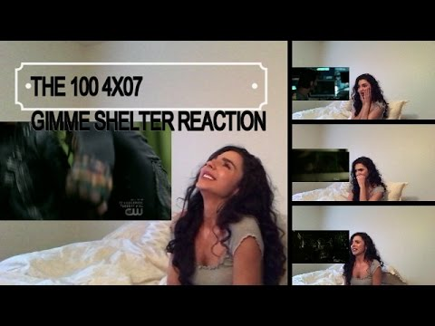 "THE 100 - 4x07 ""GIMME SHELTER"" REACTION"
