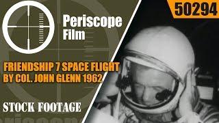 FRIENDSHIP 7  SPACE FLIGHT by COL. JOHN GLENN 1962 NASA FILM  50294