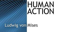 Human Action, Ludwig von Mises