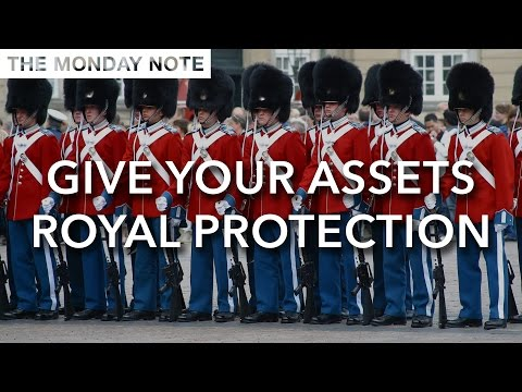 Give Your Assets The Royal Protection - The Monday Note