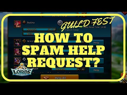 Lords Mobile: How To Spam Help? (GUILD FEST Guide