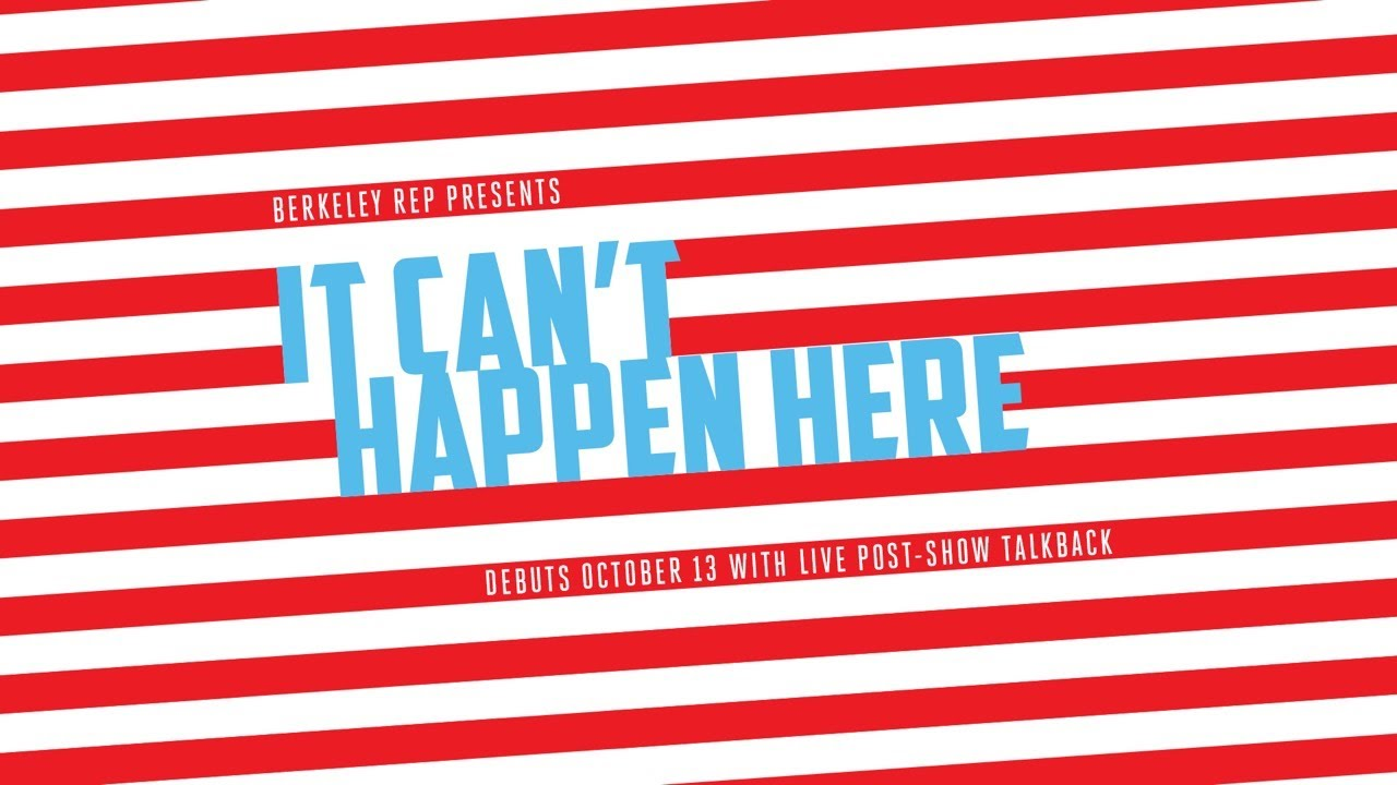It Can T Happen Here Radio Play At Berkeley Rep