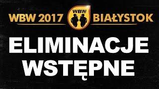 WBW 2017 Białystok # eliminacje # m.in. Bober, Gml, Kałach, Ksywa, Luber, Radzias, Pueblos, Murzyn