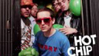 """Shake a Fist"" Hot Chip"