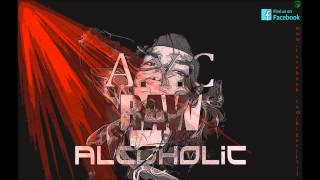 A.Y.C RAW - alcoholic (New Song 2013 ) High Quality