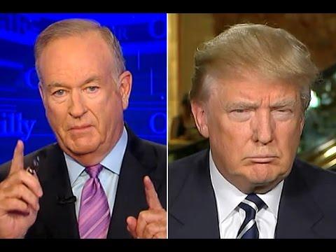 O'Reilly: Media Despises Trump Because 'He Has No Fear'