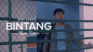 Thumbnail of Web Series: Bintang Masa Depan | Season 1 – Episode 4 #IDare
