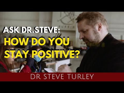 ASK DR. STEVE: How Do You Stay Positive?