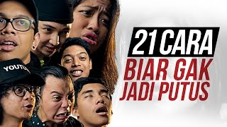 21 CARA BIAR GAK JADI PUTUS feat. EDHOZELL, BENAKRIBO, MARLOERNESTO, DINADINODAY, AULION