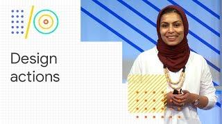 Design Actions for the Google Assistant beyond smart speakers (Google I/O '18)