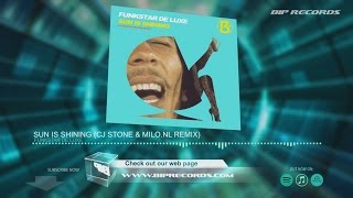 Funkstar De Luxe - Sun is Shining (CJ Stone & Milo.nl Remix)