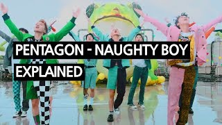 PENTAGON - Naughty boy(청개구리) Explained by a Korean