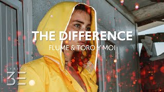 Cover images Flume - The Difference (Lyrics) feat. Toro y Moi