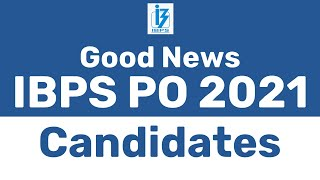 IBPS PO 2021 CANDIDATES   GOOD NEWS   IBPS PO 2021 EXAM CANDIDATES DATE   SBI PO PRE 2021 EXAM