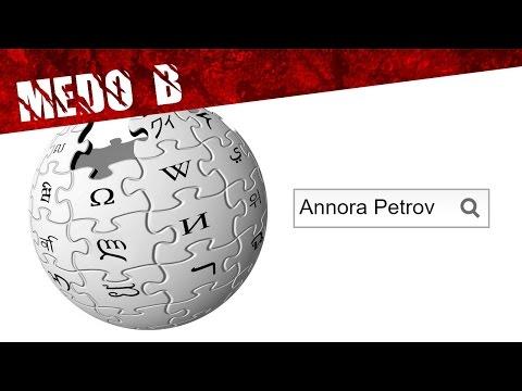 O mistério da Wikipedia de Annora Petrov (Medo B)