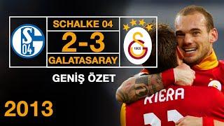 2013 -  Schalke 2 - 3 Galatasaray - Geniş Özet - Full HD