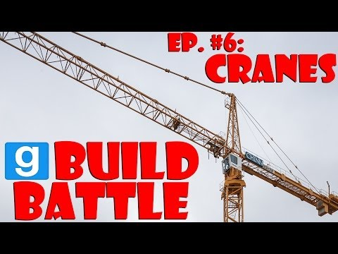Garry's Mod - Build Battle - W/ The Crew - Episode 6 - Construction Cranes