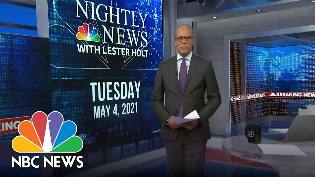 NBC Nightly News Broadcast (Full) - May 4th, 2021 | NBC Nightly News