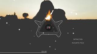 [ No Copyright Music ] Infraction - Acoustic Folk | Background Music Royalty Free Music