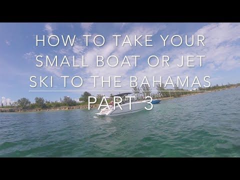 How to take a Jet Ski or boat to the Bahamas Part 3 what to do while there